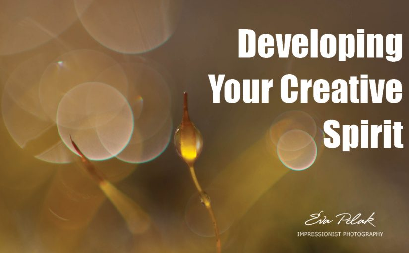 Developing Your Creative Spirit
