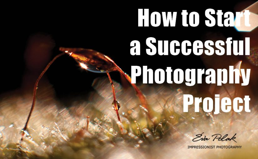 How to Start a Successful Photography Project