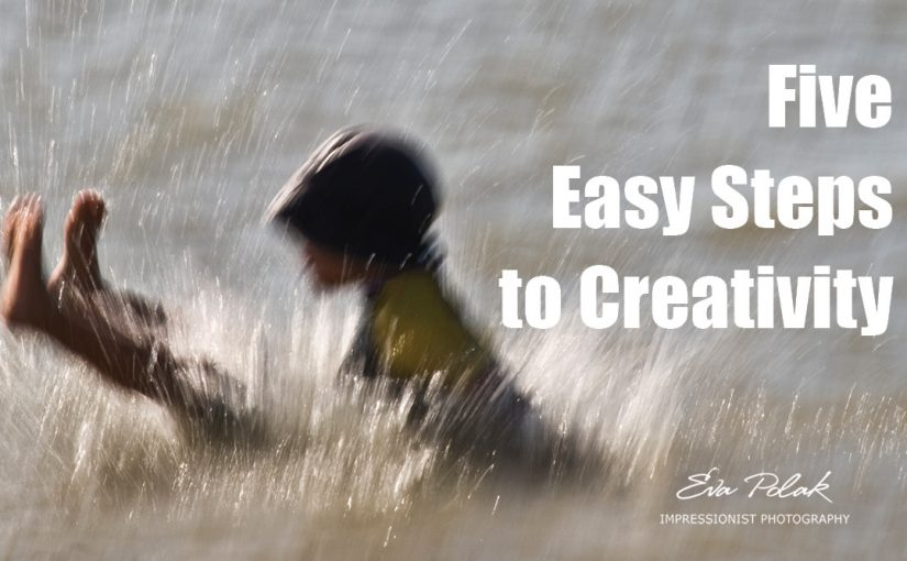 Five Easy Steps to Creativity