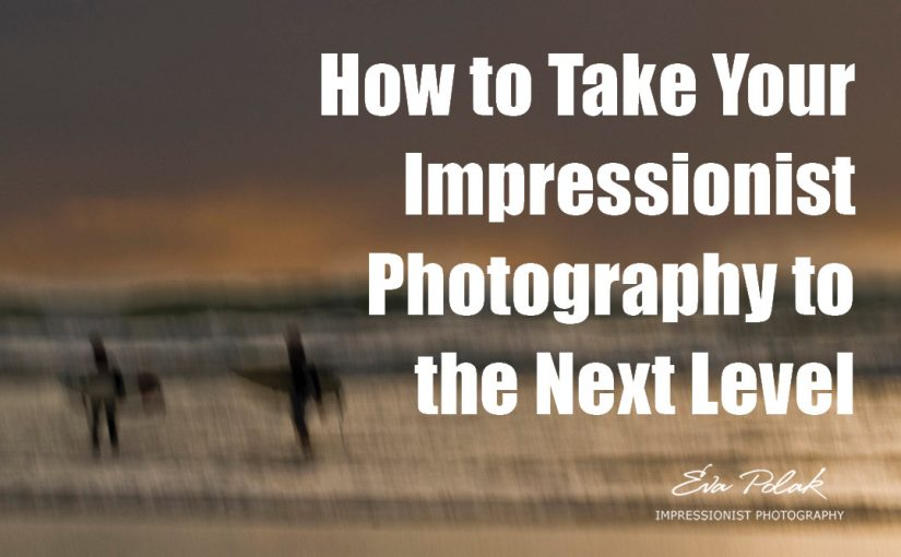 How to Take Your Impressionist Photography to the Next Level