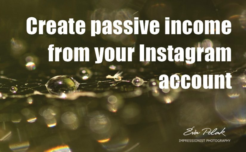 The Key to  Making Money  on Instagram – for photographers
