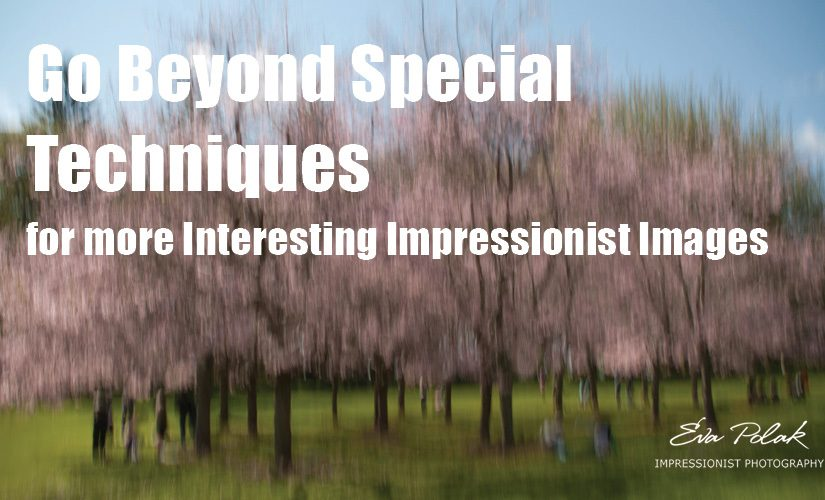 Go Beyond Special Techniques for More Interesting Impressionist Images