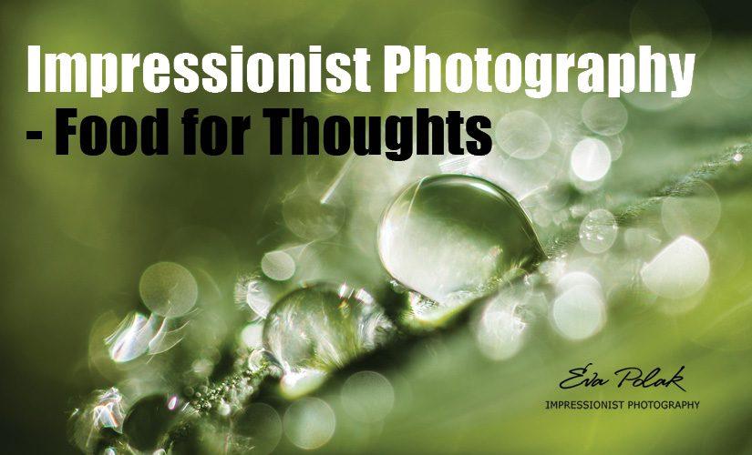 Impressionist Photography – Food for Thoughts
