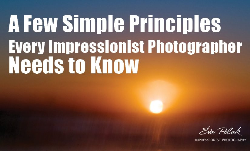 A Few Simple Principles Every Impressionist Photographer Needs to Know