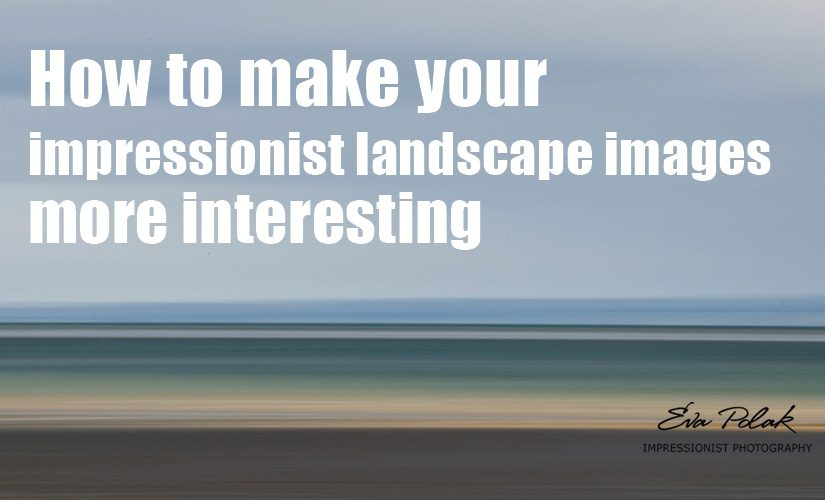 How to make your impressionist landscape images more interesting