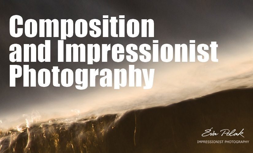 Composition and Impressionist Photography