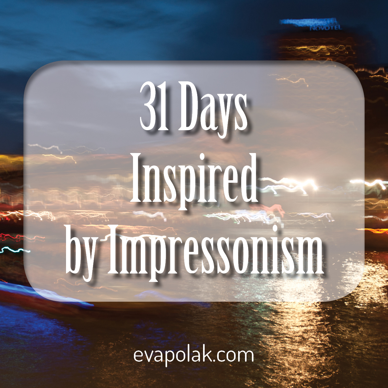 31 days inspired by Impressonism