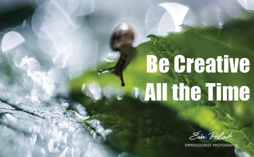 Be Creative All the Time
