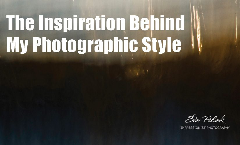 The Inspiration Behind My Photographic Style