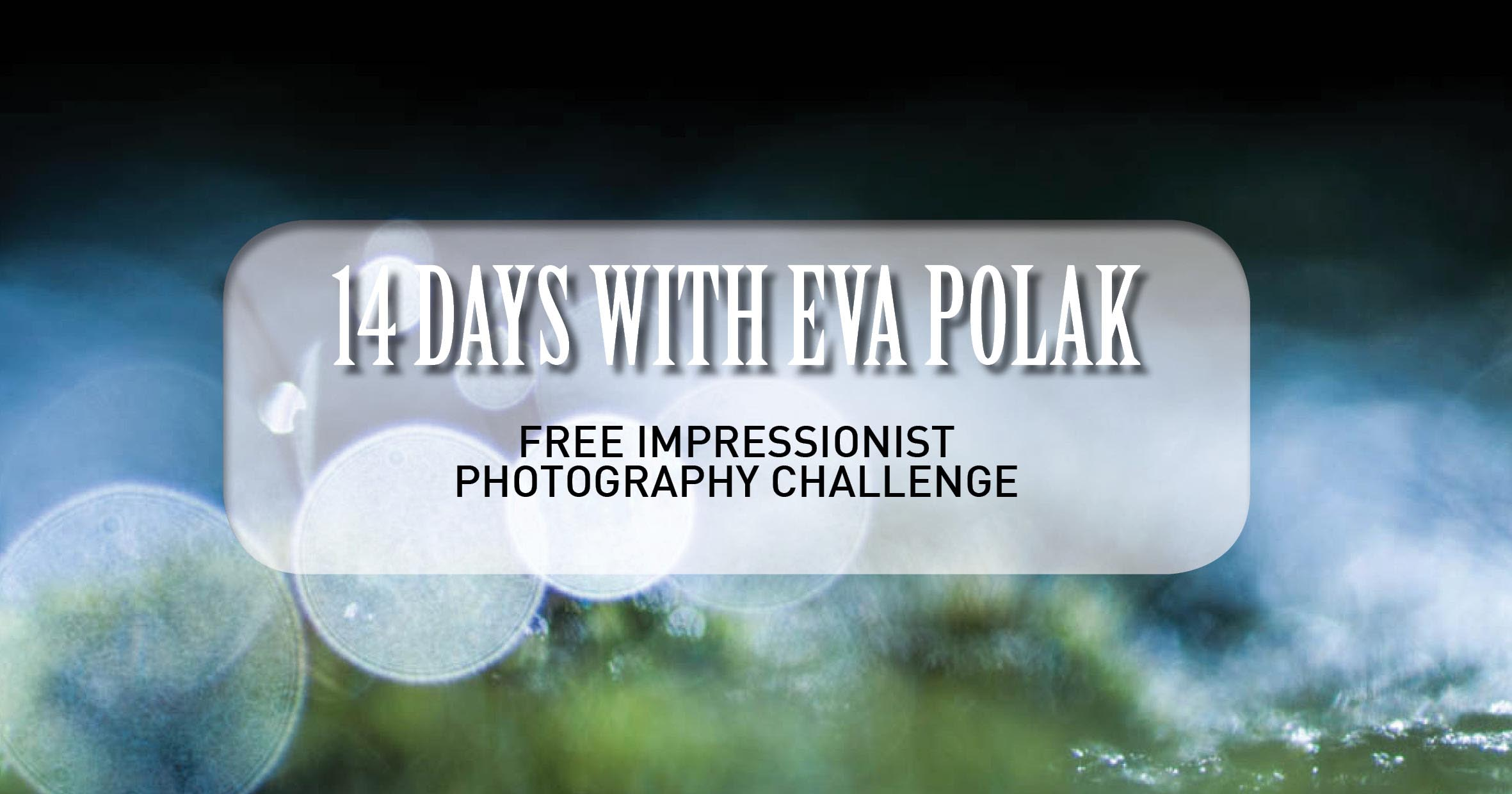 FREE Impressionist Photography Challenge