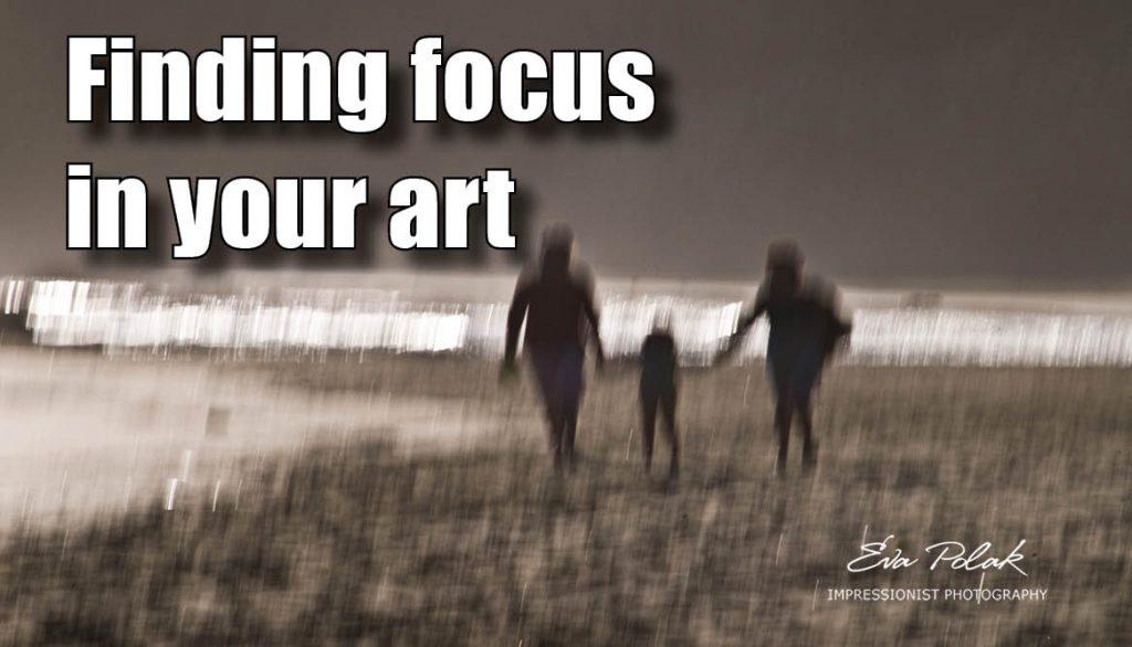 Finding focus in your art